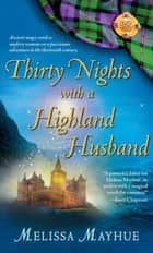 Thirty Nights with a Highland Husband ebook by Melissa Mayhue