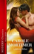 Lifelong Affair ebook by Carole Mortimer