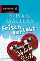Frisch verlobt ebook by Susan Mallery