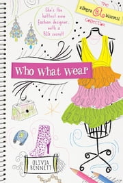 Who What Wear - The Allegra Biscotti Collection ebook by Olivia Bennett
