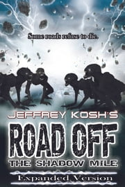 Road Off: The Shadow Mile ebook by Jeffrey Kosh