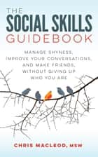 The Social Skills Guidebook ebook by Chris MacLeod