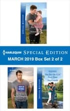 Harlequin Special Edition March 2019 - Box Set 2 of 2 - An Anthology ebook by Michelle Major, Christy Jeffries, Stacy Connelly