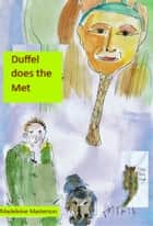 Wonka Presents! Duffel does the Met ebook by Madeleine Masterson
