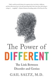 The Power of Different - The Link Between Disorder and Genius ebook by Gail Saltz, M.D.