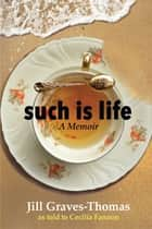 Such Is Life ebook by Jill Graves-Thomas