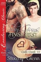 Shy Guys Finish First ebook by Stormy Glenn