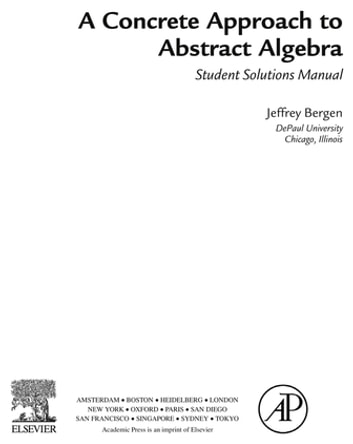 a concrete approach to abstract algebra student solutions manual e rh kobo com abstract algebra theory and applications solutions manual introduction to abstract algebra solutions manual pdf