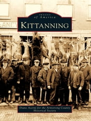 Kittanning ebook by Acerni, Diane,Armstrong County Historical Society