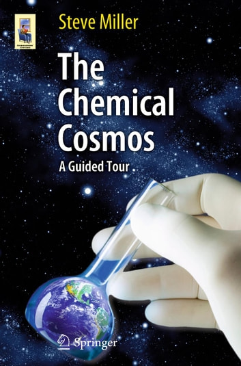 The Chemical Cosmos - A Guided Tour ebook by Steve Miller