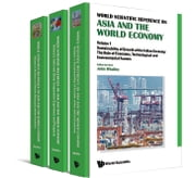 World Scientific Reference on Asia and the World Economy - (In 3 Volumes)Volume 1: Sustainability of Growth: The Role of Economic, Technological and Environmental FactorsVolume 2: India and China: Comparative Experience and ProspectsVolume 3: Actions on Climate Change by Asian Countries ebook by John Whalley,Manmohan Agarwal,Jiahua Pan;ohn Whalley