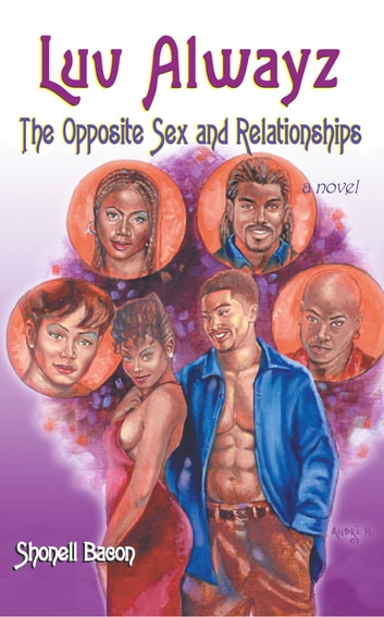 Luv Alwayz - The Opposite Sex and Relationships eBook by Shonell Bacon,J Daniels