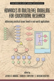 Advances in Multilevel Modeling for Educational Research: Addressing Practical Issues Found in Real-World Applications ebook by Harring, Jeffrey R.