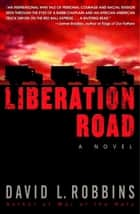 Liberation Road ebook by David L. Robbins