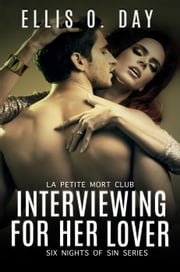 Interviewing For Her Lover - Six Nights Of Sin, #1 ebook by Ellis O. Day