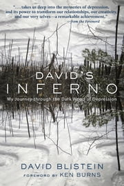 David's Inferno - My Journey Through the Dark Wood of Depression ebook by David Blistein,Ken Burns