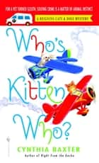 Who's Kitten Who? ebook by Cynthia Baxter