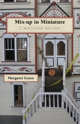 Mix-up in Miniature - A Miniature Mystery ebook by Margaret Grace