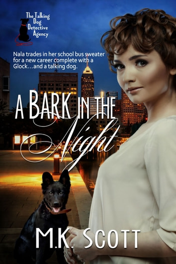 A Bark in the Night ebook by M K Scott