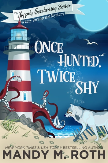 Once Hunted, Twice Shy - A Cozy Paranormal Mystery ebook by Mandy M. Roth