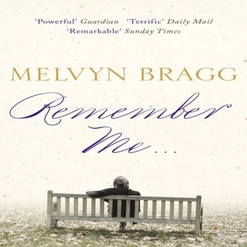 Remember Me... audiobook by Melvyn Bragg