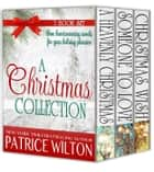 A Christmas Collection - Heavenly Christmas, #5 ebook by Patrice Wilton