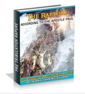 The Rapture According to the Apostle Paul: God's Guarantee of a Pre-Tribulation Rapture ebook by Dennis McLelland