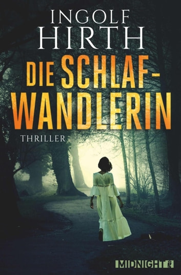 Die Schlafwandlerin eBook by Ingolf Hirth
