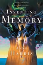 Inventing Memory ebook by Anne Harris