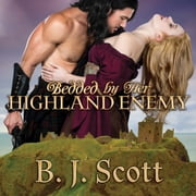 Bedded by Her Highland Enemy audiobook by B. J. Scott