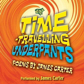 Time-Travelling Underpants audiobook by James Carter
