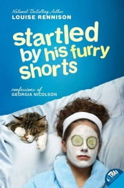 Startled by His Furry Shorts ebook by Louise Rennison