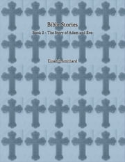 Bible Stories Book 2 - The Story of Adam and Eve ebook by Elisabeth Smithard
