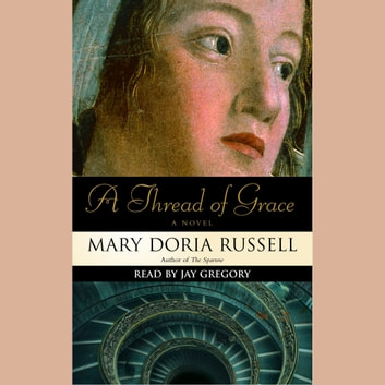 A Thread of Grace - A Novel audiobook by Mary Doria Russell