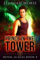 Prince in the Tower ebook by Stephan Morse