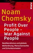 Profit Over People – War Against People - Neoliberalismus und globale Weltordnung, Menschenrechte und Schurkenstaaten ebook by Noam Chomsky, Michael Haupt