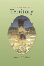 The Birth of Territory ebook by Stuart Elden