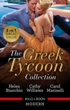 Greek Tycoon Collection/The Greek Tycoon's Virgin Wife/At the Greek Tycoon's Bidding/Blackmailed into the Greek Tycoon's Bed ebook by Carol Marinelli, Helen Bianchin, Cathy Williams