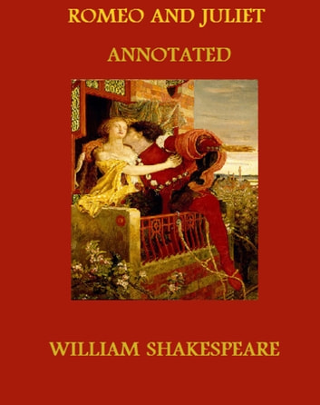 Romeo and Juliet (Annotated) ebook by William Shakespeare