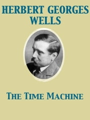 The Time Machine ebook by Herbert George Wells