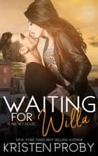 Waiting for Willa ebook by Kristen Proby
