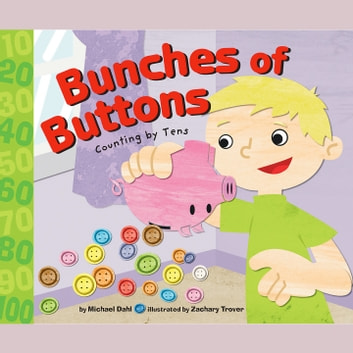 Bunches of Buttons - Counting by Tens audiobook by Michael Dahl