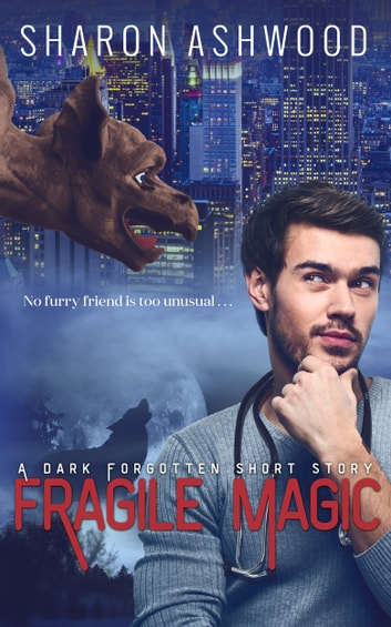 Fragile Magic - A Dark Forgotten Short Story ebook by Sharon Ashwood