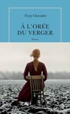 À l'orée du verger ebook by Tracy Chevalier, Anouk Neuhoff