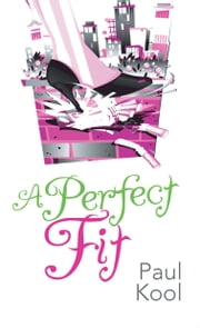 A Perfect Fit ebook by Paul Kool