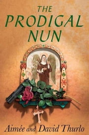 The Prodigal Nun - A Sister Agatha Mystery ebook by Aimée Thurlo,David Thurlo