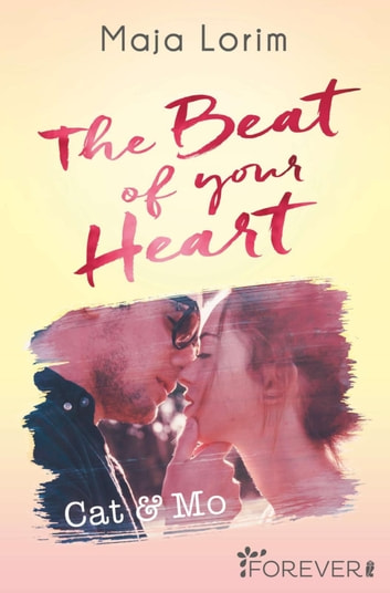 The Beat of your Heart - Cat & Mo ebook by Maja Lorim