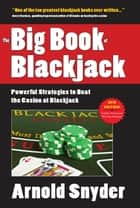 Big Book of Blackjack ebook by Arnold Snyder