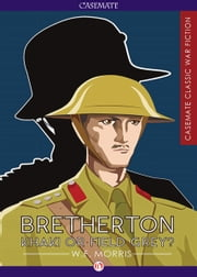 Bretherton - Khaki or Field Grey? ebook by W. F. Morris