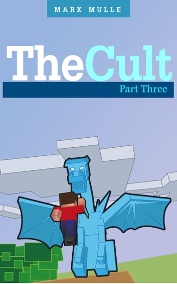 The Cult, Part Three ebook by Mark Mulle
